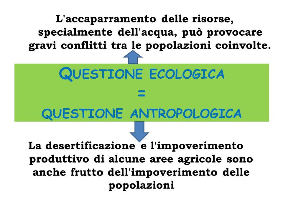 Questione ecologica = questione antropologica