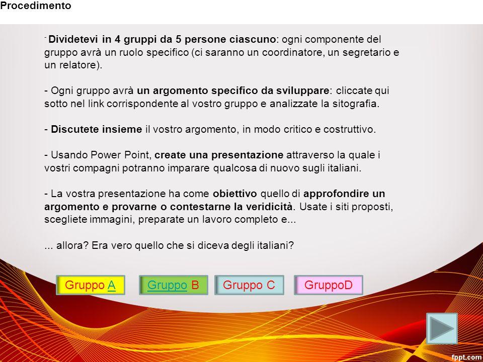 Gruppo A Gruppo B Gruppo C GruppoD Procedimento