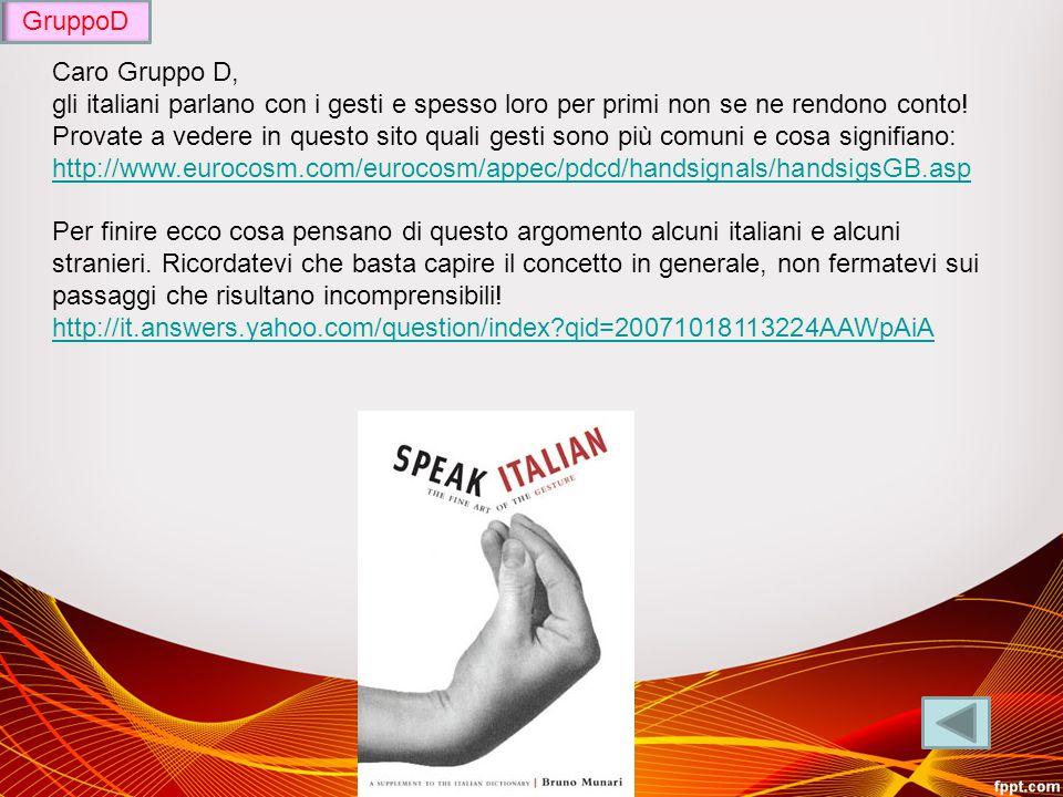 GruppoD Caro Gruppo D, gli italiani parlano con i gesti e spesso loro per primi non se ne rendono conto!