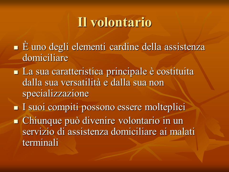 Il volontario È uno degli elementi cardine della assistenza domiciliare.