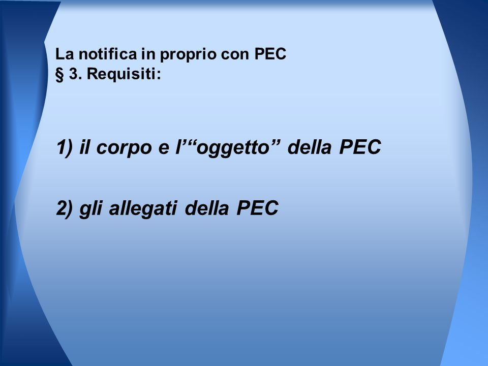 La notifica in proprio con PEC § 3. Requisiti: