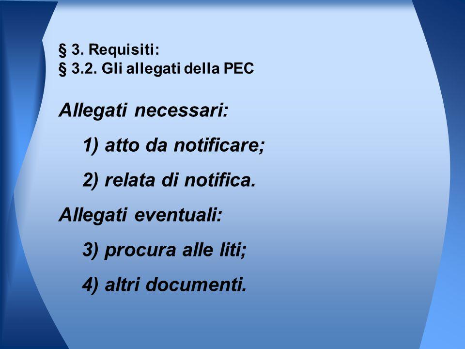 § 3. Requisiti: § 3.2. Gli allegati della PEC