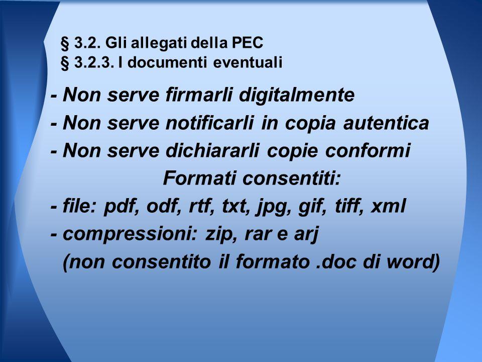 § 3.2. Gli allegati della PEC § 3.2.3. I documenti eventuali