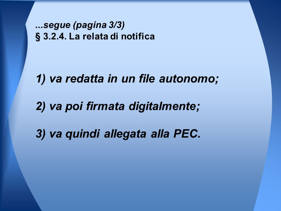 ...segue (pagina 3/3) § 3.2.4. La relata di notifica