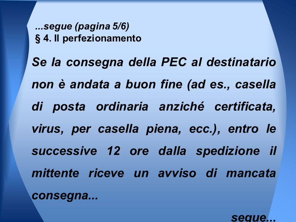 ...segue (pagina 5/6) § 4. Il perfezionamento