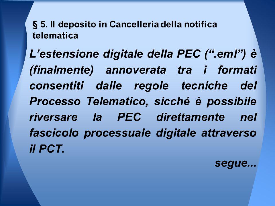 § 5. Il deposito in Cancelleria della notifica telematica