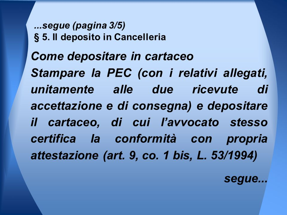 ...segue (pagina 3/5) § 5. Il deposito in Cancelleria
