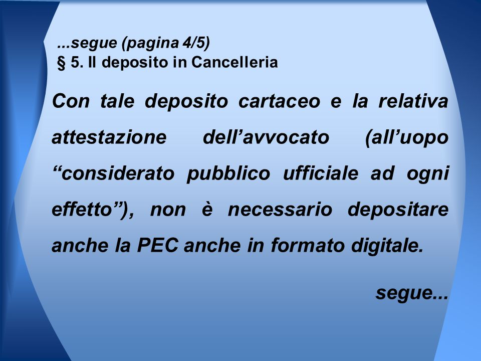 ...segue (pagina 4/5) § 5. Il deposito in Cancelleria