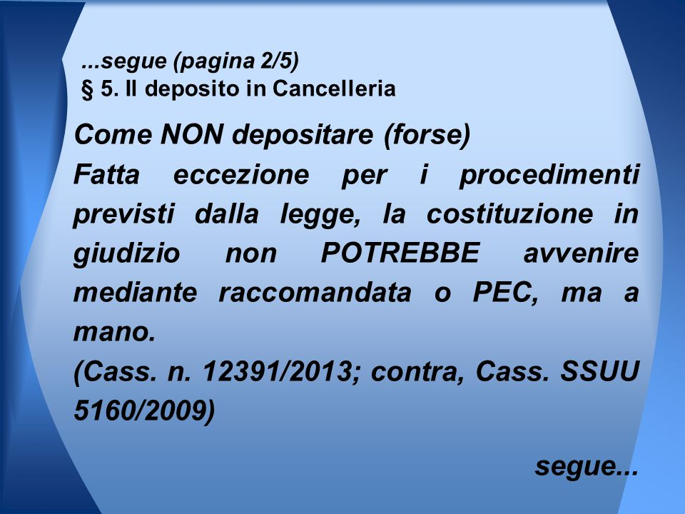 ...segue (pagina 2/5) § 5. Il deposito in Cancelleria