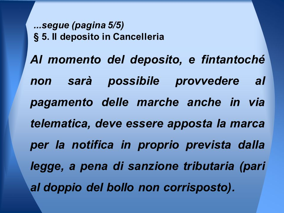 ...segue (pagina 5/5) § 5. Il deposito in Cancelleria