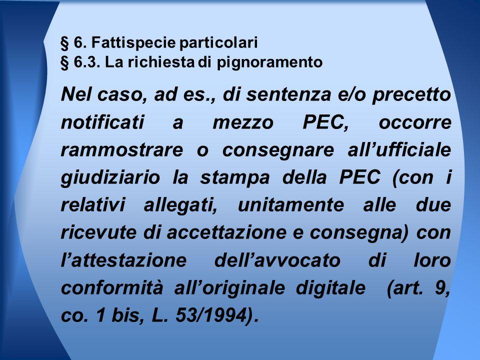 § 6. Fattispecie particolari § 6.3. La richiesta di pignoramento