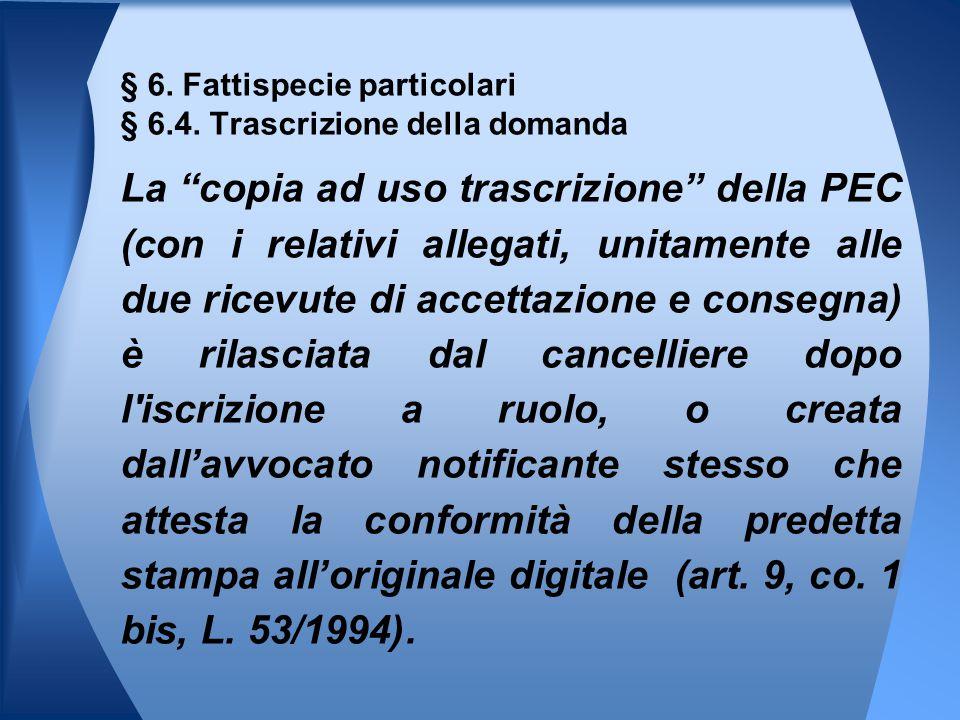 § 6. Fattispecie particolari § 6.4. Trascrizione della domanda