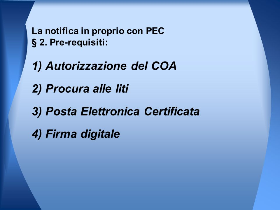 La notifica in proprio con PEC § 2. Pre-requisiti: