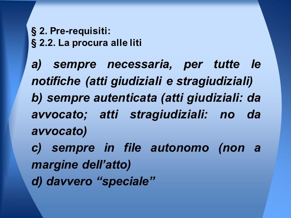 § 2. Pre-requisiti: § 2.2. La procura alle liti