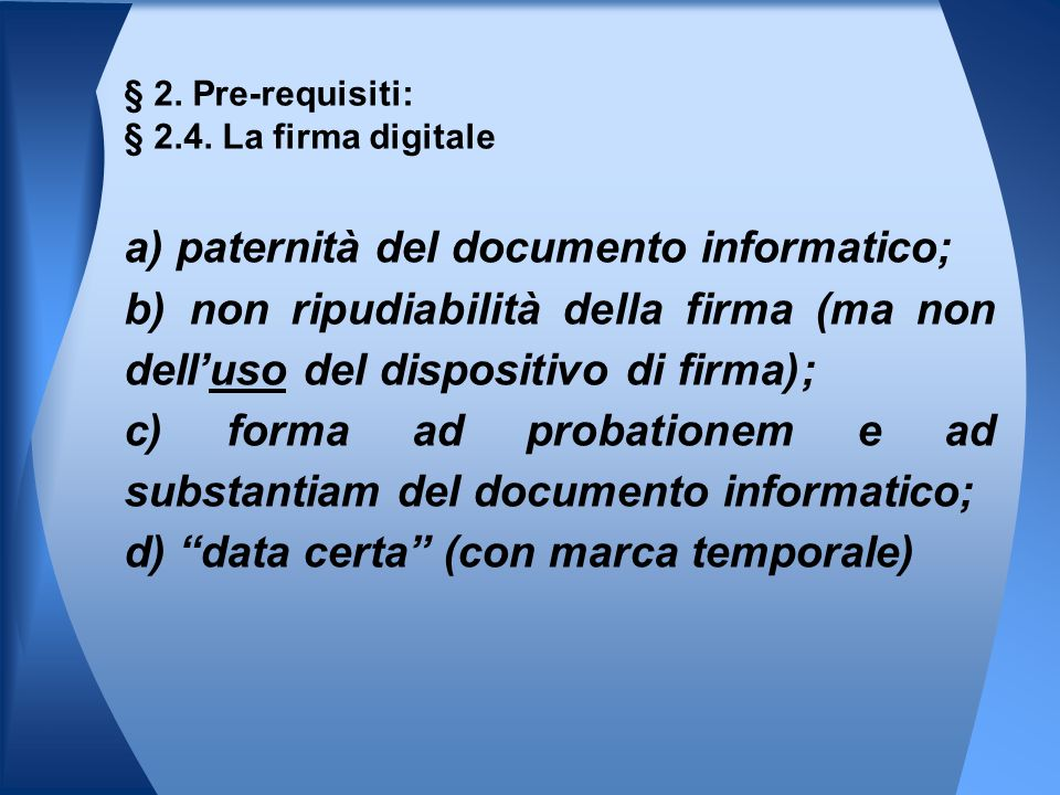 § 2. Pre-requisiti: § 2.4. La firma digitale