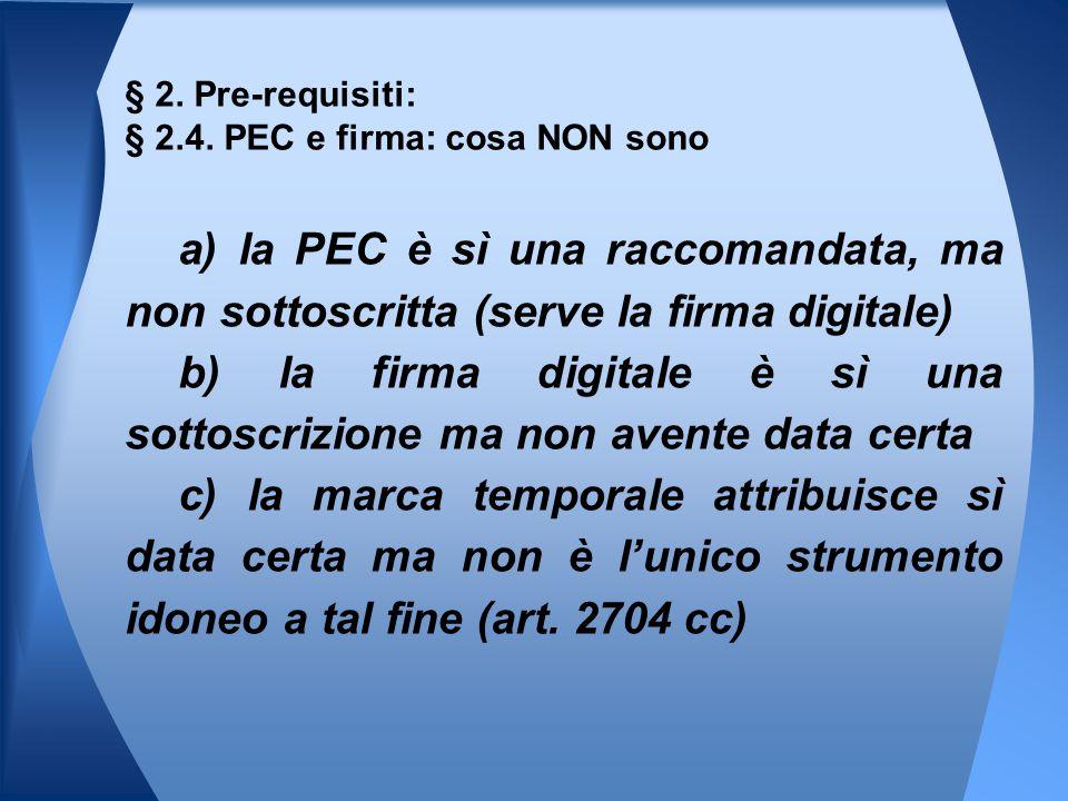 § 2. Pre-requisiti: § 2.4. PEC e firma: cosa NON sono