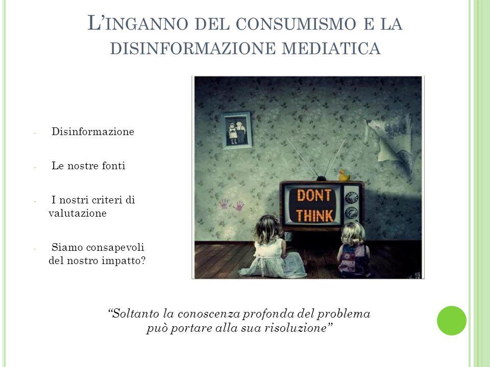 L'inganno del consumismo e la disinformazione mediatica