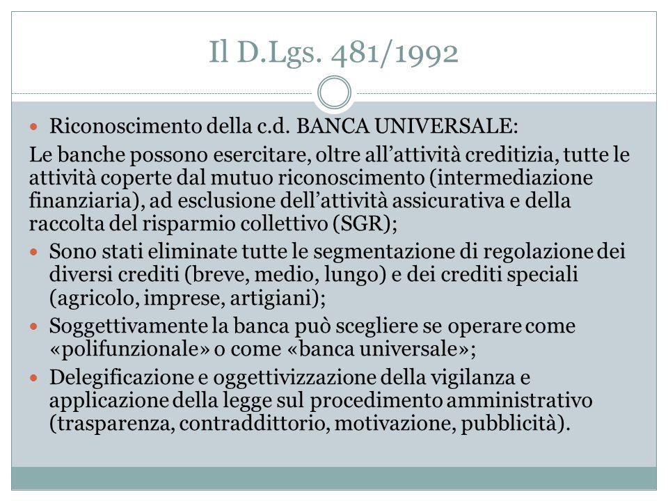 Il D.Lgs. 481/1992 Riconoscimento della c.d. BANCA UNIVERSALE: