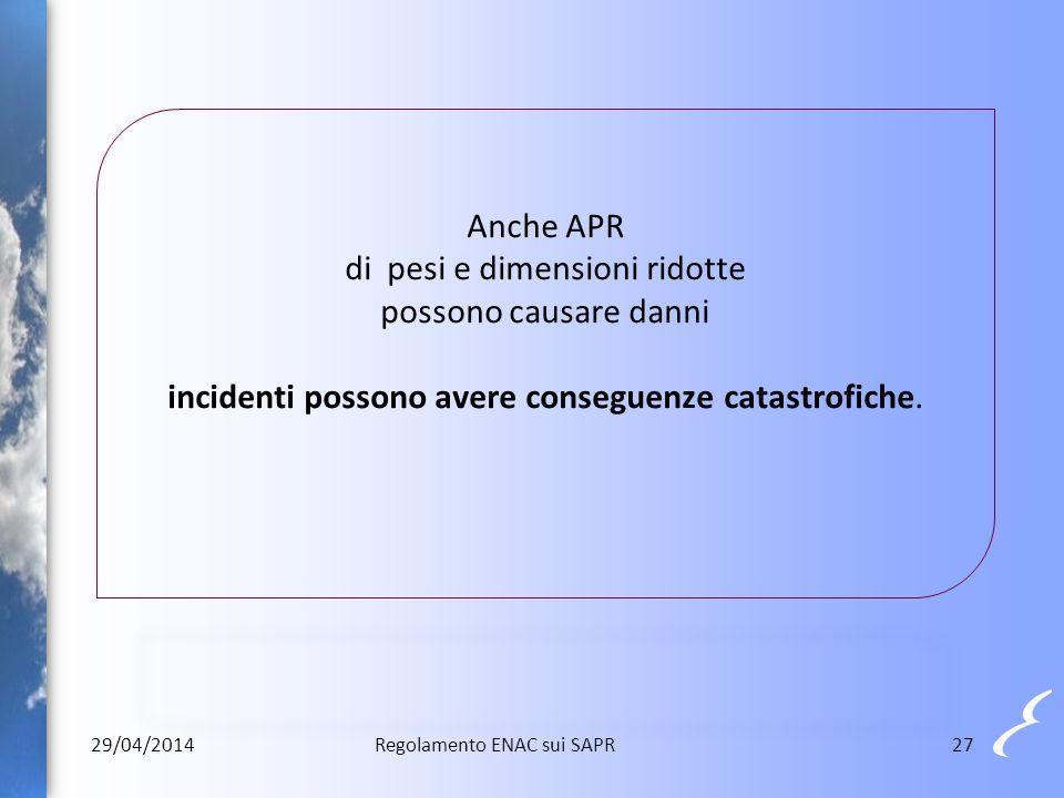 Anche APR di pesi e dimensioni ridotte possono causare danni incidenti possono avere conseguenze catastrofiche.
