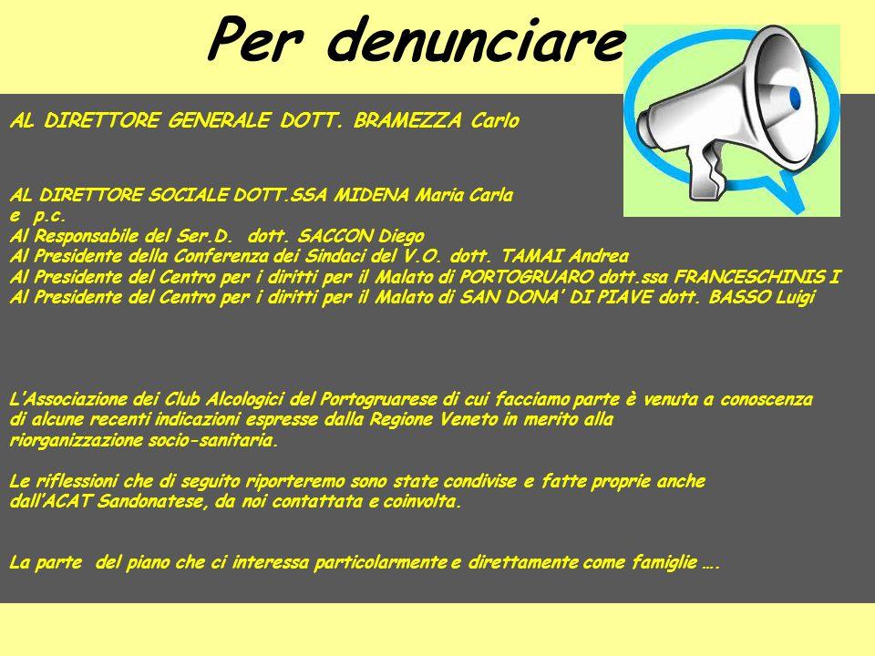 Per denunciare AL DIRETTORE GENERALE DOTT. BRAMEZZA Carlo