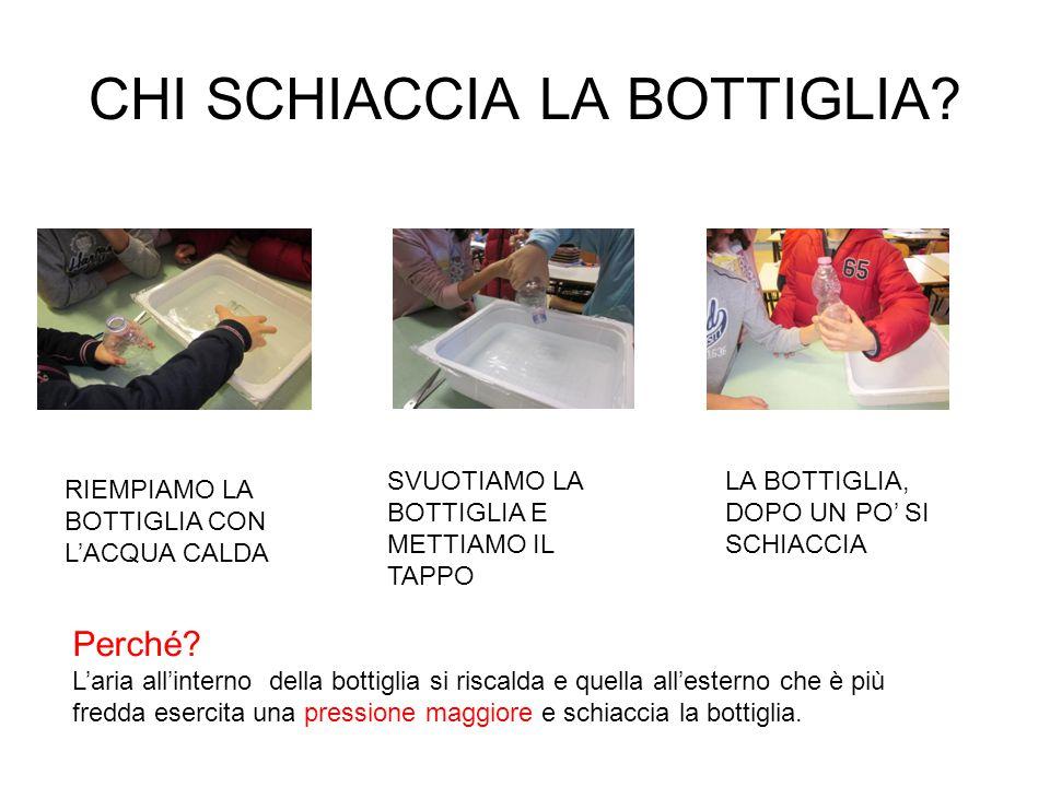 CHI SCHIACCIA LA BOTTIGLIA