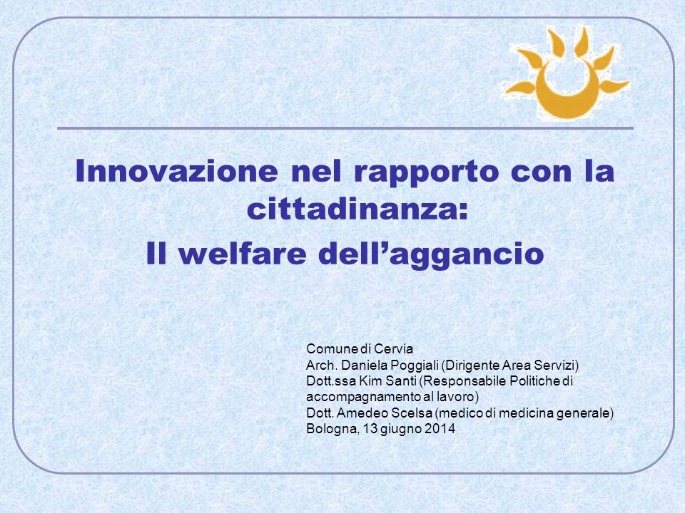 Innovazione nel rapporto con la cittadinanza: Il welfare dell'aggancio