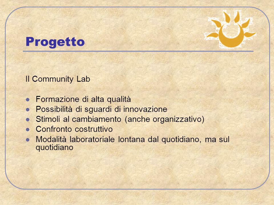 Progetto Il Community Lab Formazione di alta qualità