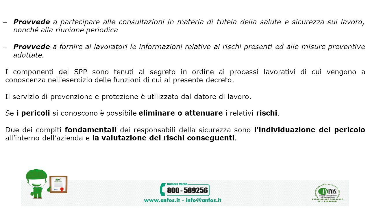Provvede a partecipare alle consultazioni in materia di tutela della salute e sicurezza sul lavoro, nonché alla riunione periodica