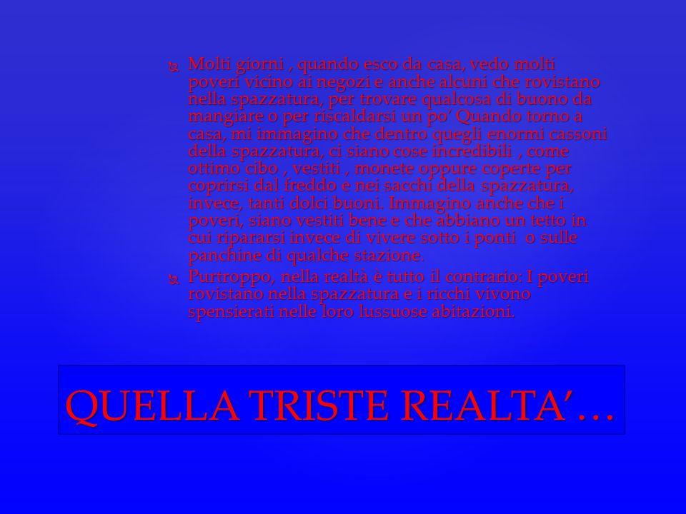 QUELLA TRISTE REALTA'…