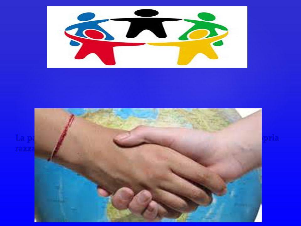 La pace dovrebbe essere anche un simbolo di rispetto x la propria razza.