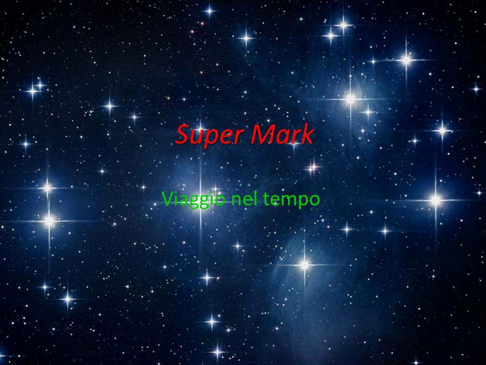 Super Mark Viaggio nel tempo