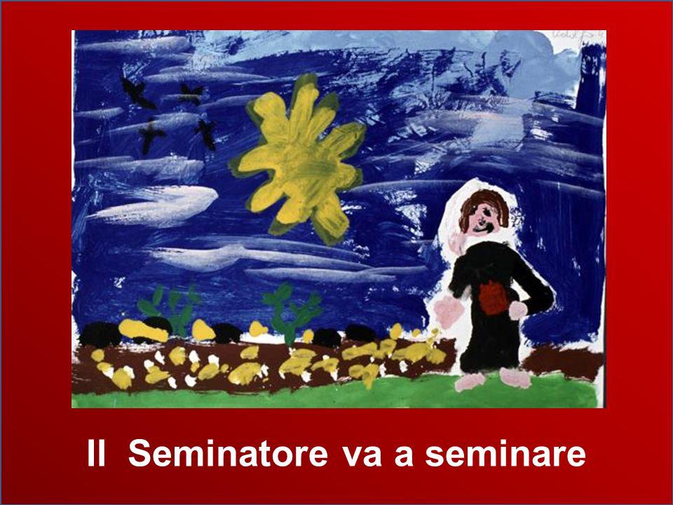 Il Seminatore va a seminare