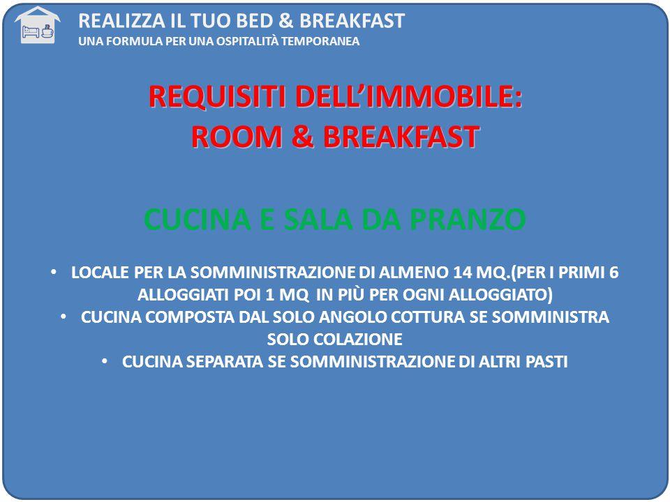 REQUISITI DELL'IMMOBILE: ROOM & BREAKFAST CUCINA E SALA DA PRANZO