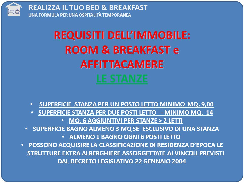 REQUISITI DELL'IMMOBILE: ROOM & BREAKFAST e AFFITTACAMERE LE STANZE