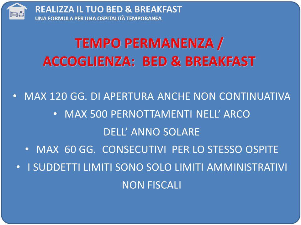 TEMPO PERMANENZA / ACCOGLIENZA: BED & BREAKFAST