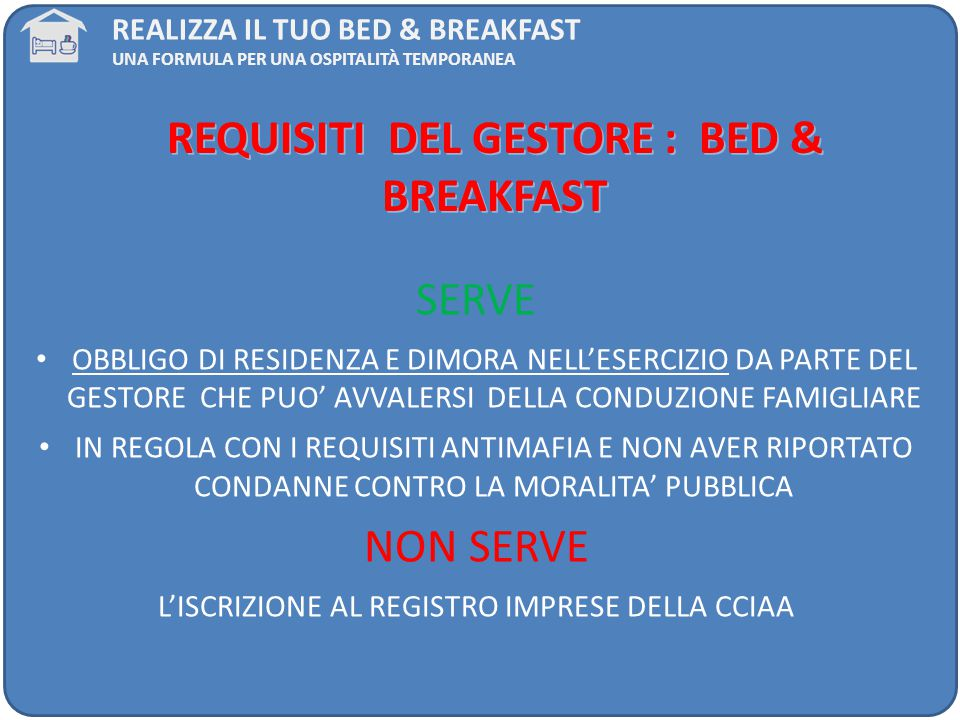 REQUISITI DEL GESTORE : BED & BREAKFAST