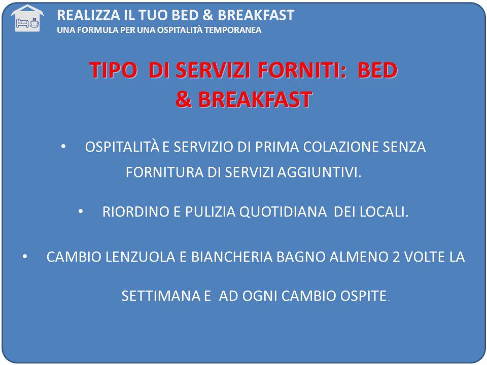 TIPO DI SERVIZI FORNITI: BED & BREAKFAST