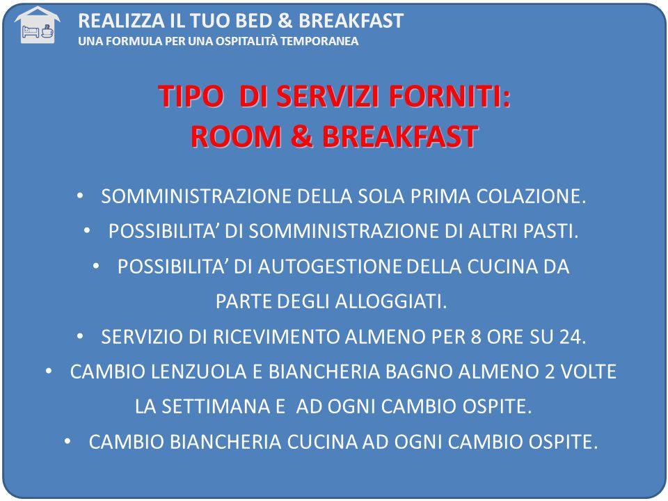 TIPO DI SERVIZI FORNITI: ROOM & BREAKFAST