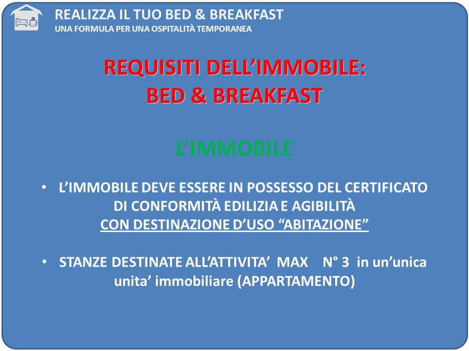 REQUISITI DELL'IMMOBILE: BED & BREAKFAST L'IMMOBILE