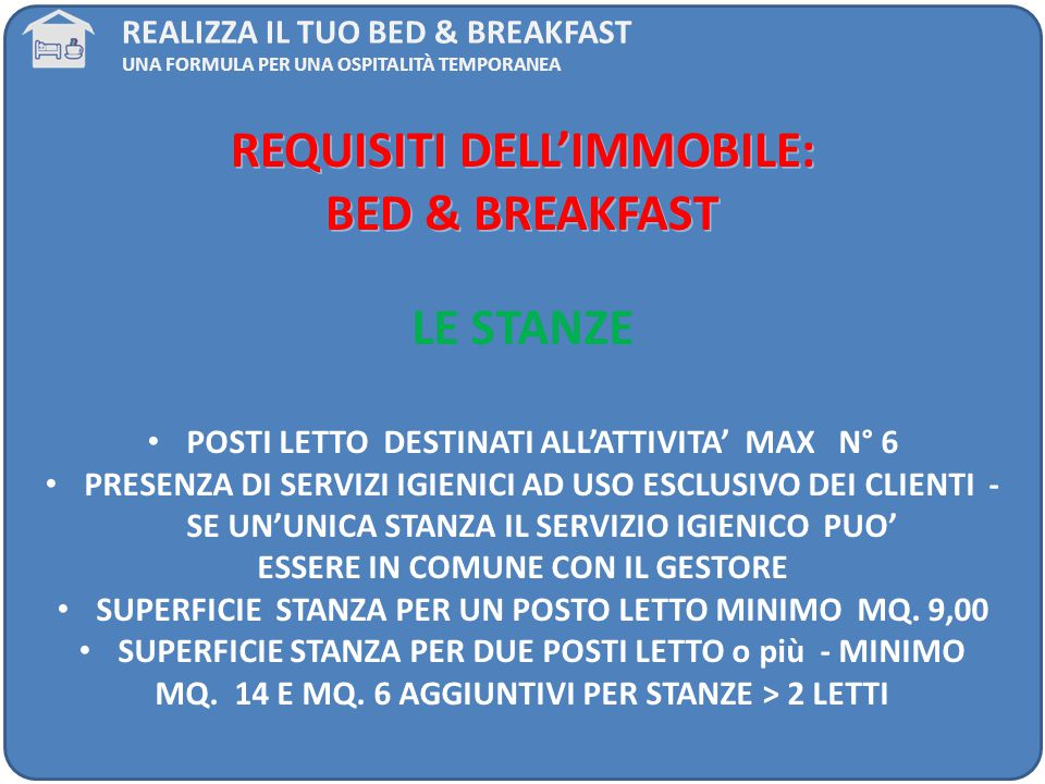 REQUISITI DELL'IMMOBILE: BED & BREAKFAST LE STANZE