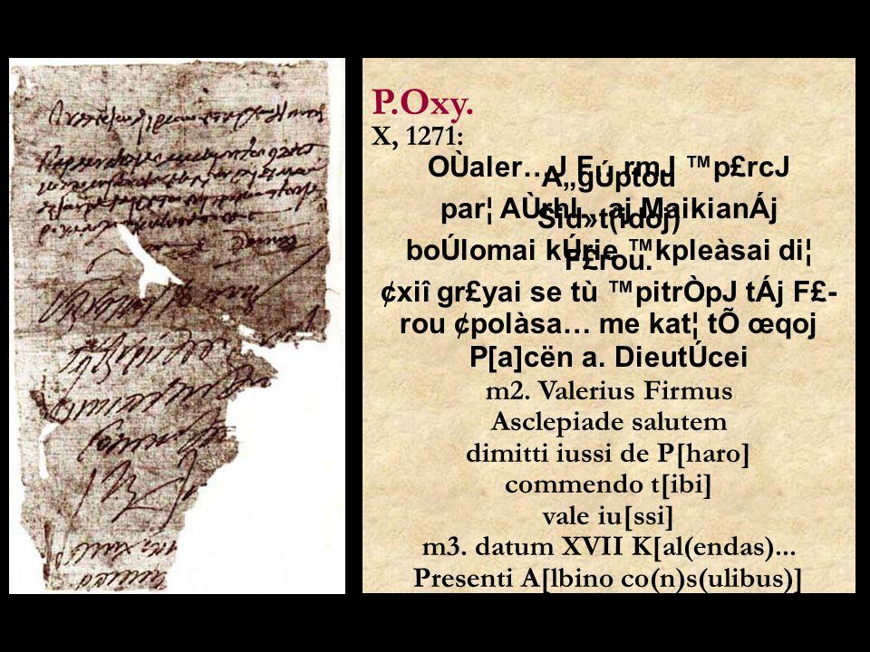 "P.Oxy. X, 1271: OÙaler…J F…rmJ ™p£rcJ A""gÚptou"