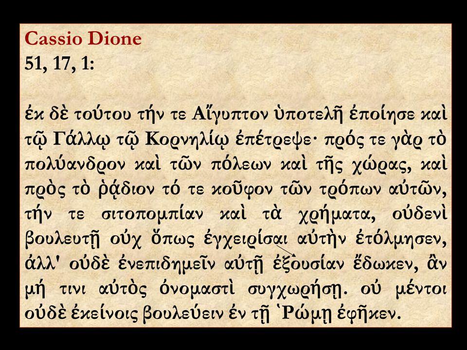 Cassio Dione 51, 17, 1: