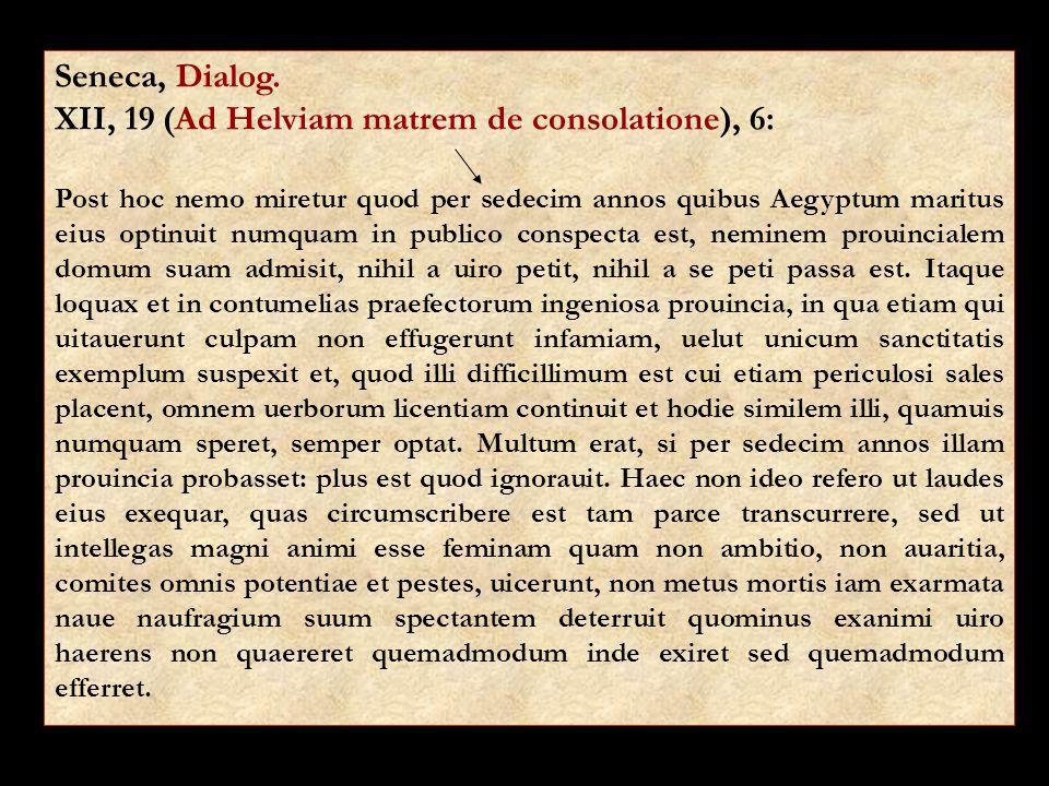 XII, 19 (Ad Helviam matrem de consolatione), 6: