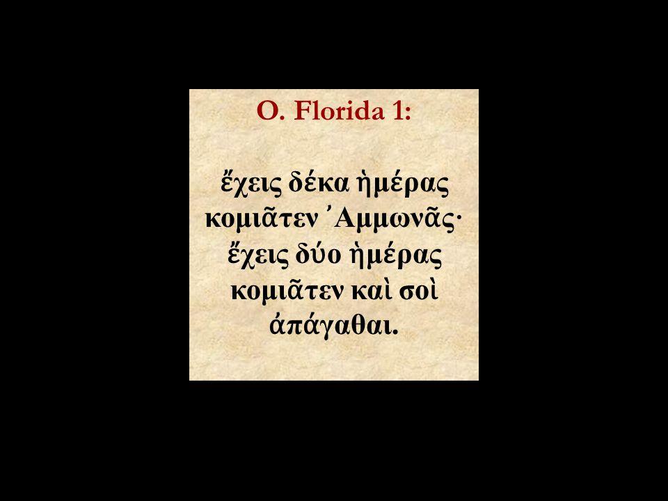 κομιᾶτεν καὶ σοὶ ἀπάγαθαι.