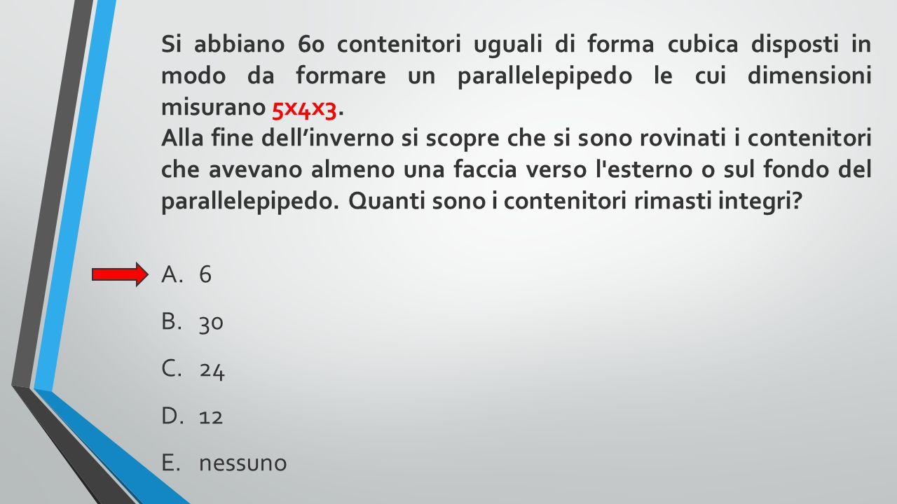 Si abbiano 60 contenitori uguali di forma cubica disposti in modo da formare un parallelepipedo le cui dimensioni misurano 5x4x3.