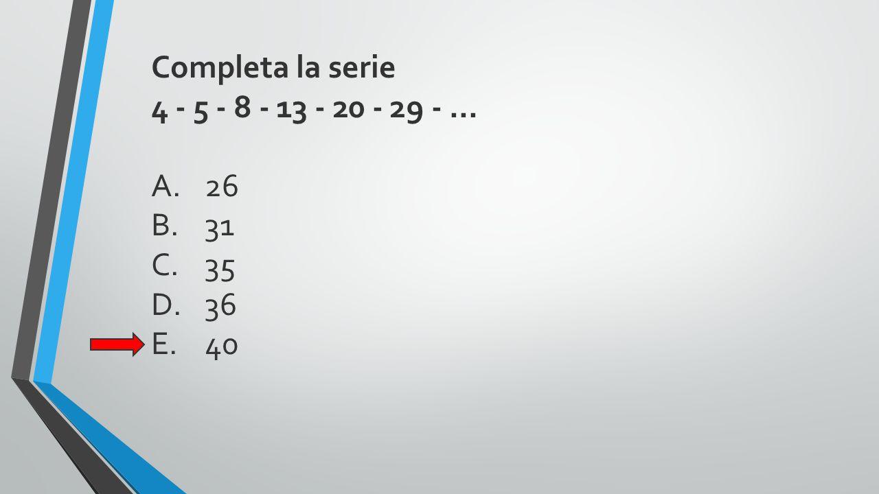 Completa la serie 4 - 5 - 8 - 13 - 20 - 29 - ... 26 31 35 36 40