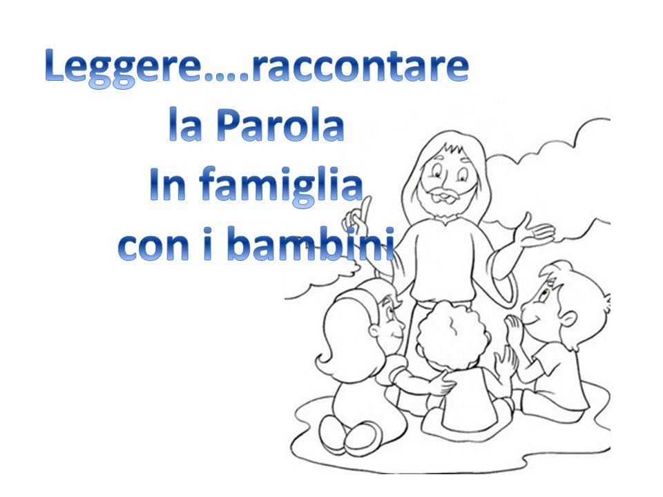 Leggere….raccontare la Parola In famiglia con i bambini