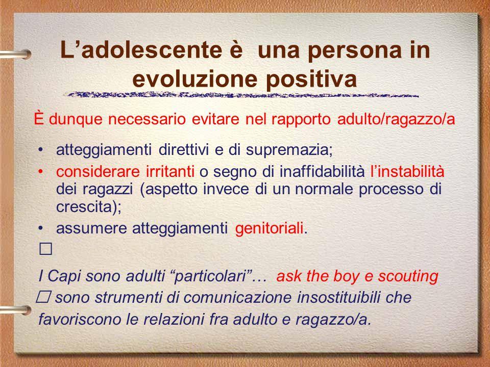 L'adolescente è una persona in evoluzione positiva