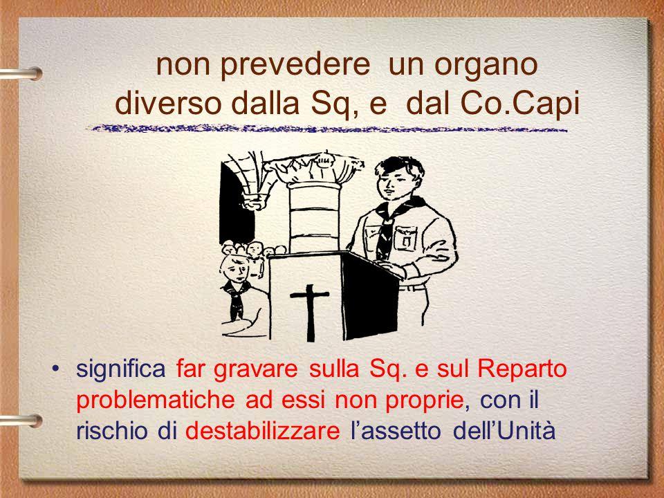 non prevedere un organo diverso dalla Sq, e dal Co.Capi