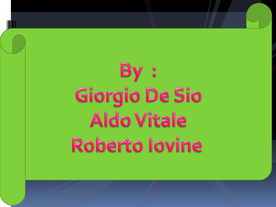 By : Giorgio De Sio Aldo Vitale Roberto Iovine